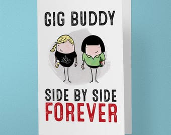 Gig Buddy, Side by Side Forever - Greeting Card - Music, Festival - Rock N Roll - Indie - Live Music - Best Friends (A6 - 105 x 148mm)