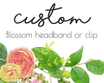 Custom Blossom Headband or Clip | Made to Match Floral Headband or Clip