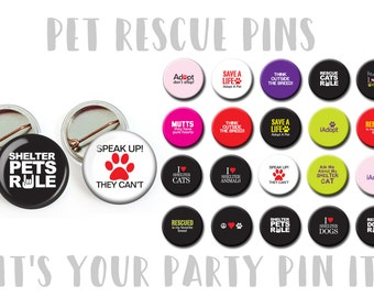 "Pet Rescue, Shelter Pets, Adopt a pet, Animal Rescue 1"" inch Pins, badges, pinback buttons, Magnets Adopt a dog pin Animal Rights PROTEST"
