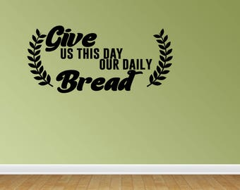 Wall Decal Kitchen Decor Kitchen Wall Decals Give Us This Day Our Daily Bread Bible Verse Decal Vinyl Wall Decals (JP284)