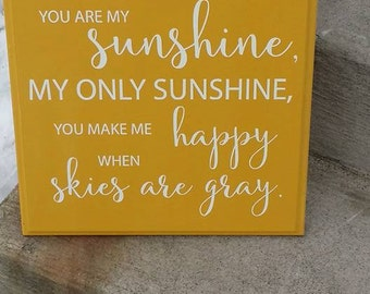 You are my sunshine, wood sign, hand painted, sunshine, You make me happy when skies are gray, ready to ship