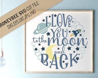 Love you to the Moon and Back cut file for Silhouette and Cricut type cutting machines