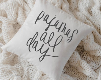 Throw Pillow - Pajamas All Day, calligraphy, home decor, wedding gift, engagement present, housewarming gift, cushion cover, throw pillow