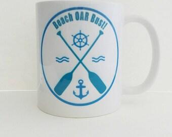 Beach mug, Beach Oar Bust, Funny mug, funny beach mug, Shellaholic, beach coffee mug, beach gift,