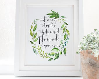 When the whole world fits inside of your arms - Typography - Jack Johnson  - Hand lettered - Boho Chic - Boho print