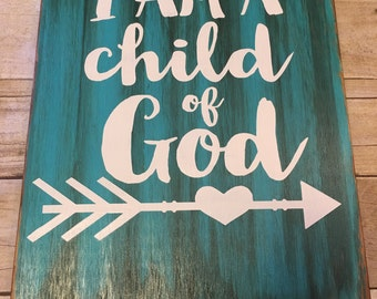 "12X16 Wooden sign Quote ""I am a child of God"""