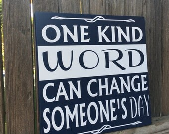 One Kind Word Sign Inspirational Quote Motivational Quote Famous Quotes Sign Inspirational Wall Art Home Decor Wood Sign