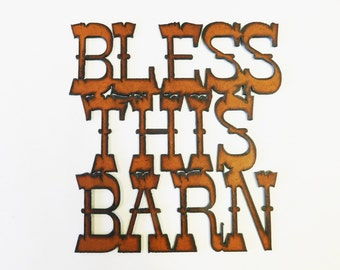 Bless this Barn sign made out of rusted rusty rustic metal