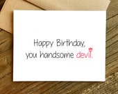 Birthday Card for Husband - Birthday Card for Boyfriend - Funny Birthday Card - Birthday Card - Handsome Devil.