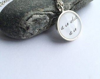 It is what it is necklace pendant