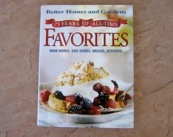 Better Homes and Gardens 75 Years of All Time Favorites Cookbook, 1997 Vintage Cook Book