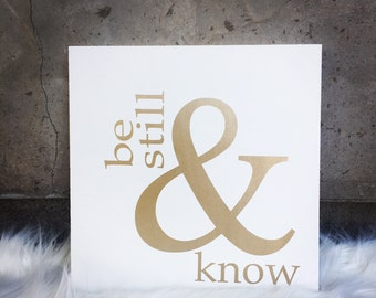 Be Still and Know - Frameless sign