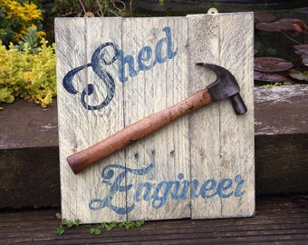 Shed Engineer. Handmade and painted wooden sign