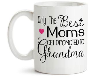 Coffee Mug, Only The Best Moms Get Promoted To Grandma Baby Announcement Pregnancy Reveal Grandmother, Gift Idea, Large Coffee Cup