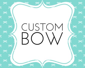 Custom Bow made to match