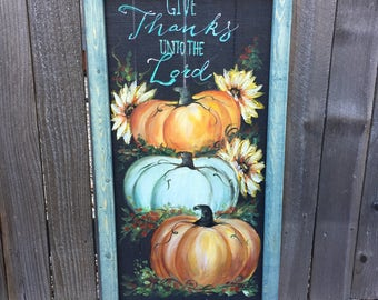 Give thanks to the Lord 16x30,Window Screen hand painting, Porch decor, Wall decor, Fall decor,Fall sign, Handmade and Handpainted