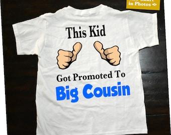 Promoted big cousin shirt, big cousin t shirt, big cousin to be, this kid got promoted to big cousin t shirt, thumbs up