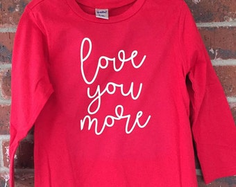 Love You More -- Valentines Day Shirt -- Little Girls