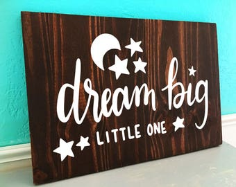 Dream Big Little One | Nursery | Hand Lettered Wooden Sign