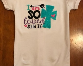 I am so Loved John 3:16 Baby Bodysuit or Shirt
