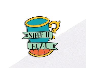 "Tea Pin, ""Steep It Real"" Food Enamel Pin"