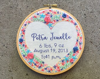 "Custom Birth Announcement Floral Heart Hand Stitched 6"" Embroidery Hoop Art. Embroidered Flowers. Personalized Nursery Decor. New Baby Gift."