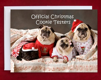 Funny Christmas Card - Pug Christmas Card - 5x7 - Official Christmas Cookie Testers