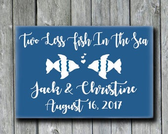 Personalized Beach Wedding Sign,Beach Weddings Gift,Beach Theme Bridal Shower Gift,Two Less Fish In The Sea,Summer Nautical Destination Gift