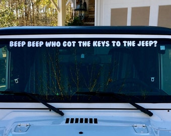 Beep Beep Who Got the Keys to the Jeep Vinyl Sticker