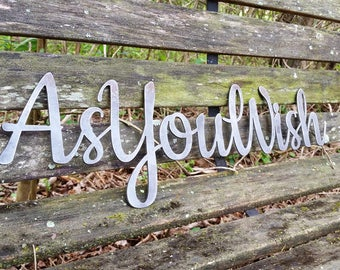 "As You Wish 23"" Rustic Raw Steel Cursive Word Sign Wedding Anniversary Engagement I love you Princess Bride Quote by BE Creations"