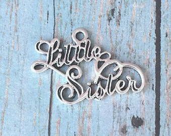 6 Little Sister charms (1 sided) antique silver tone - sorority charms, new sister charms, Little Sister pendant, little sis charms, Box 132