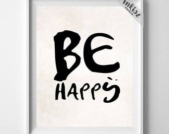 Be Happy, Typography Print, Inspirational Print, Motivational Print, Room Decor, Typographic Poster, Living Room Decor, Christmas Gift