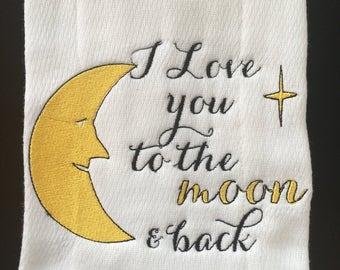 I love you to the Moon & Back Burp Cloth