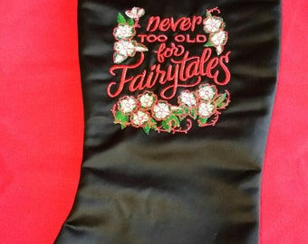 Christmas stocking never to old for fairytales embroidered design on black satin