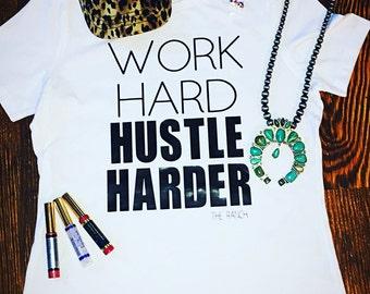 Work Hard Hustle Harder tee