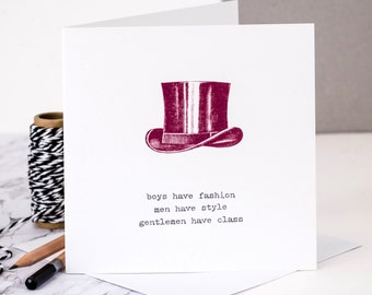 Card For Men; 'boys have fashion men have style gentlemen have class'; Card For Him; Card For Dad; GC167
