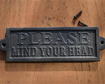 Vintage style cast iron please mind your head sign plaque