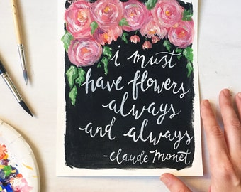 I must have flowers - Monet quote - floral print - peonies nursery art - baby girl nursery
