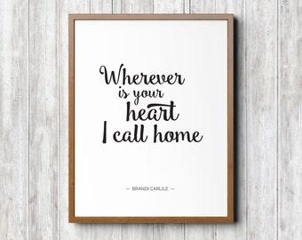 "Brandi Carlile - Wherever Is Your Heart - 8.5x11"" Digital Art Printable - Wherever is Your Heart I Call Home"