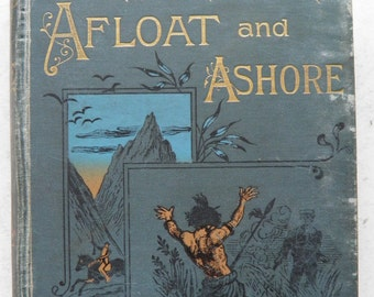 Beeton's Boy's Own Books Stirring Adventures Afloat and Ashore G.A. Henty