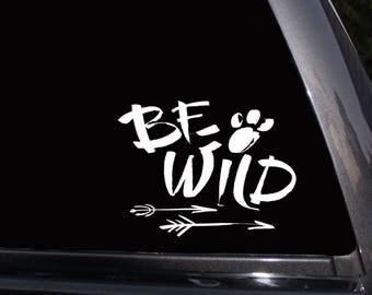 Be Wild Vinyl Decal, Adventurous, Traveller Laptop Decal, Wall Decal,Car Decal,Macbook Decal,Girly Decal,Laptop Sticker,Vinyl Stickers