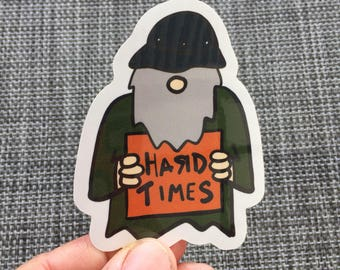 Hard Times vinyl sticker