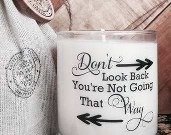 Soy Candle-Don't Look Back-Inspirational Candle-Candle With Quote-Personalized Gifts-Gifts For Women-Gifts For Friends