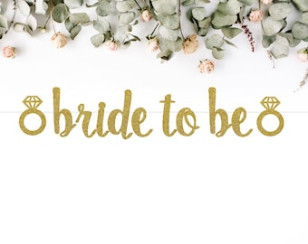 BRIDE TO BE (with diamond ring) banner (S7) - glitter banners / wedding / bachelorette / engagement / bridal shower / photo backdrop