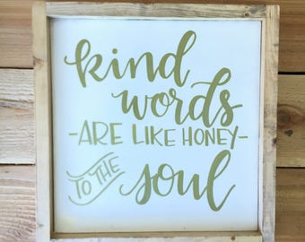 Kind Words Are Like Honey to the Soul - Wood Framed Sign - Proverbs 16:24