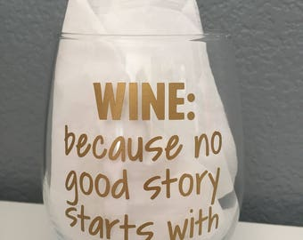 Wine: because no good story starts with salad stemless wine glass