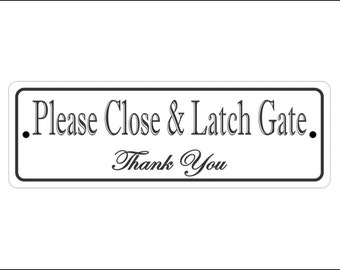 """2"""" x 6"""" Please Close & Latch Gate Sign - Free Shipping"""
