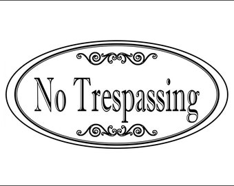 "Oval ""No Trespassing"" sign - 3.75"" x 7.75"" - Free Shipping"