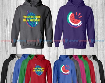 You are One in a Melon - Matching Couple Hoodie - His and Her Hoodies - Love Sweaters