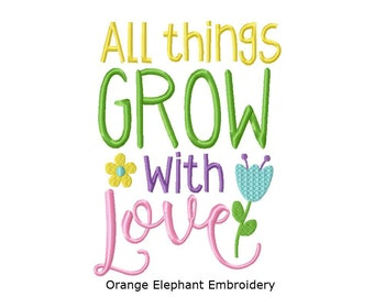 All Things Grow With Love Uniqu Urban Machine Embroidery Design digital File